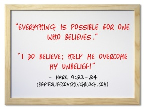 I Do Believe, Help Me Overcome My Unbelief