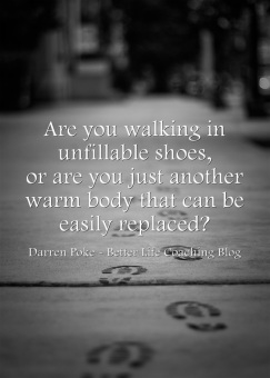 Walking in Unfillable Shoes