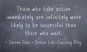 The Best Time To Take Action