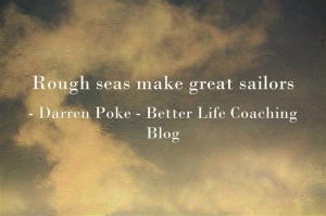 Rough Seas Make Great Sailors