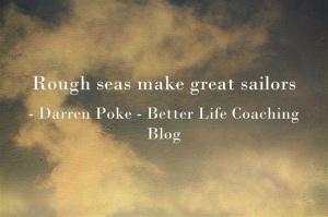 Rough Seas Make GreatSailors