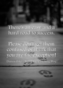 There's an Easy and a Hard Road To Success
