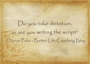 Do You Take Dictation, Or Are You Writing the Script?