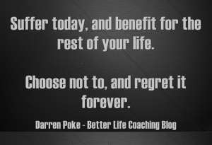 Suffer-today-and-benefit