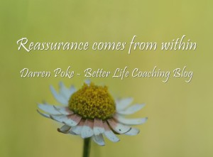 Reassurance-comes-from